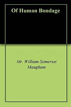 Of Human Bondage by [Maugham, W. Somerset (William Somerset)]