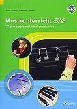 Musikunterricht 5/6: 20 praxiserprobte Unterrichtsstunden. Ausgabe mit CD.