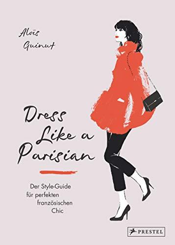 Dress like a Parisian: Der Style-Guide für perfekten französischen Chic