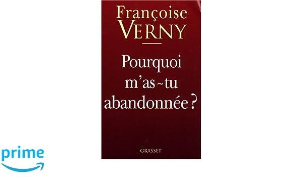 Pourquoi mas-tu abandonnée ? (essai français) (French Edition)