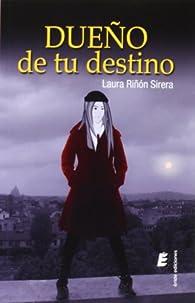 Dueño De Tu Destino par Laura Riñón
