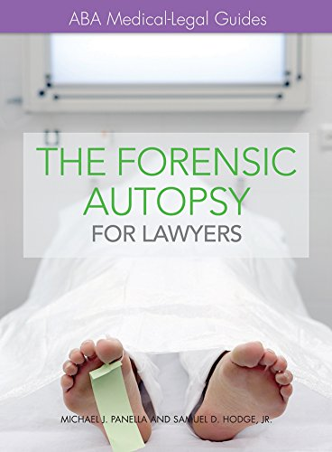 The Forensic Autopsy For Lawyers: Aba Medical-legal Guides por Michael J. Panella epub