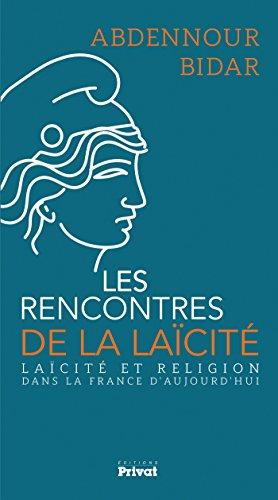 Les rencontres de la laïcité : Laïcité et religion dans la France d'aujourd'hui