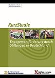 Engagementförderung durch Stiftungen in Deutschland: KurzStudie