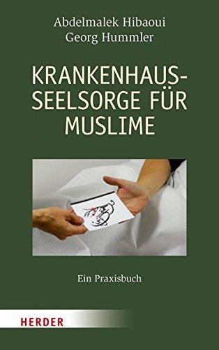 Krankenhausseelsorge für Muslime: Ein Praxisbuch