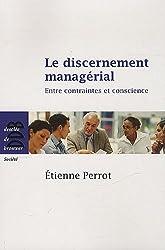 Le discernement managérial : Entre contraintes et conscience