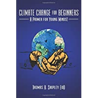 Climate Change for Beginners: A Primer for Young Minds!