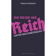 Die Reise ins Reich: Unter Reichsbürgern