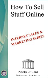 How To Sell Stuff Online (Internet Sales & Marketing Book 6)