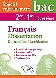 Spécial entraînement - Français - Dissertation - Du brouillon à la rédaction - 2de - 1res toutes séries...
