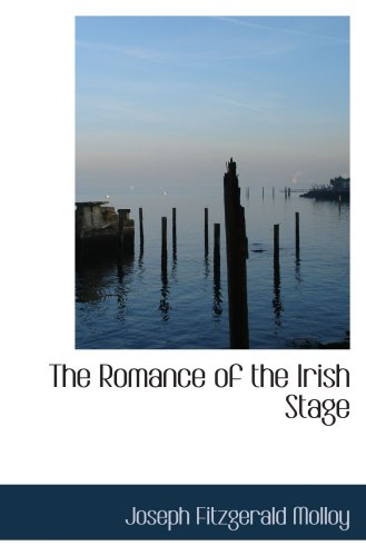 The Romance of the Irish Stage