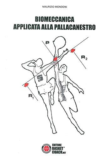 Biomeccanica applicata alla pallacanestro por Maurizio Mondoni