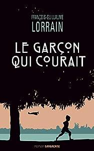 vignette de 'Le garçon qui courait (François-Guillaume Lorrain)'