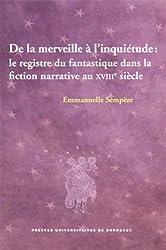 De la merveille à l'inquiétude : le registre du fantastique dans la fiction narrative au XVIIIe siècle