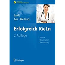 Erfolgreich IGeLn: Analyse - Organisation - Vermarktung (Erfolgskonzepte Praxis- & Krankenhaus-Management) (German Edition) by Melanie Jordt (2011-09-20)