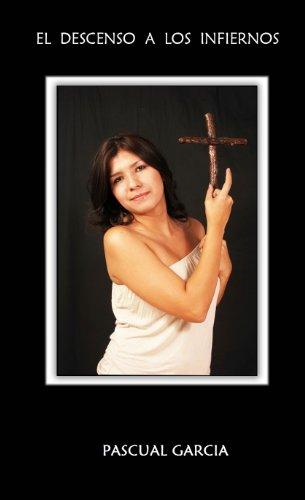 El Descenso a los Infiernos por Pascual García
