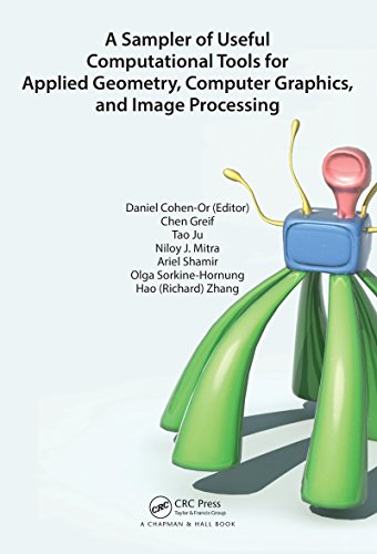 A Sampler of Useful Computational Tools for Applied Geometry, Computer Graphics, and Image Processing: Foundations for Computer Graphics, Vision, and Image Processing (English Edition)