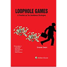 Loophole Games - A Treatise on Tax Avoidance