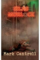 Silas Morlock by Mark Cantrell (2013-11-25) Paperback
