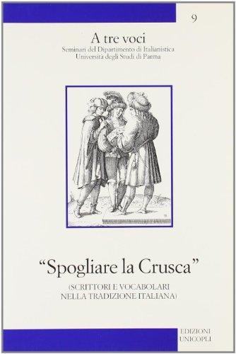 Spogliare la crusca. Scrittori e vocabolari nella tradizione italiana