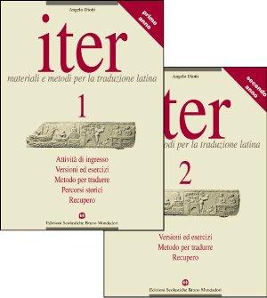 Iter. Materiali e metodi per la traduzione latina. Per le Scuole superiori: 2