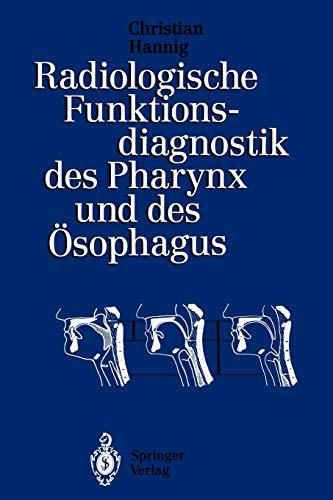 Radiologische Funktionsdiagnostik des Pharynx und des Ösophagus