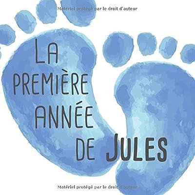 La première année de Jules: Album bébé à remplir pour la première année de vie - Album naissance garçon