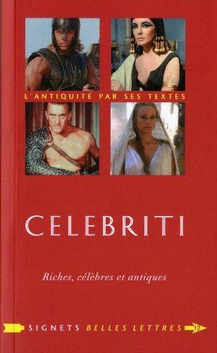 Celebriti: Riches, c????l????bres et antiques (Signets Belles Lettres) (French Edition) by Romain Brethes (2010-12-31)
