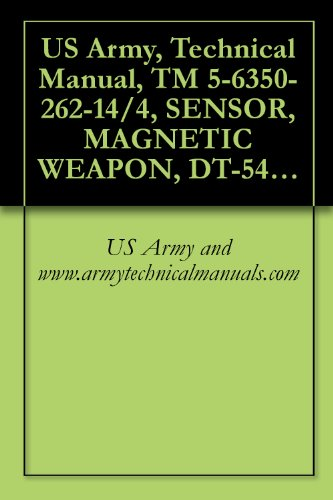 US Army, Technical Manual, TM 5-6350-262-14/4, SENSOR, MAGNETIC WEAPON, DT-547( )/FSS-9(V), (NSN 6350-00-228-2590), NAVELEX 0967-466-9040, TO 3159-4-30-11} (English Edition)
