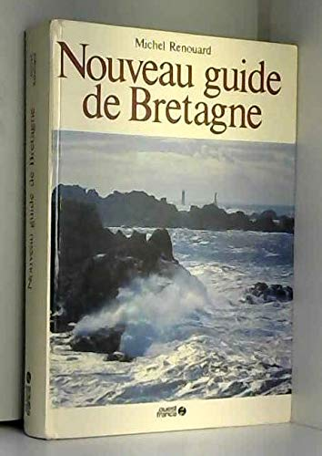 Nouveau guide de Bretagne par Michel Renouard