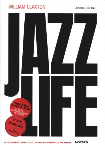 Jazzlife: A Journey for Jazz Across America in 1960 by William Claxton (2010-09-01)