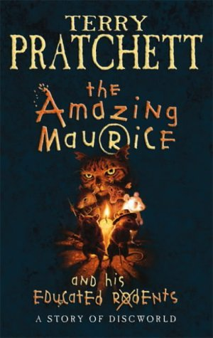 The Amazing Maurice and His Educated Rodents: Written by Terry Pratchett, 2001 Edition, (1st) Publisher: Doubleday Children's Books [Hardcover]