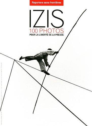 Izis : 100 photos pour la liberté de la presse de Izis (2011) Broché