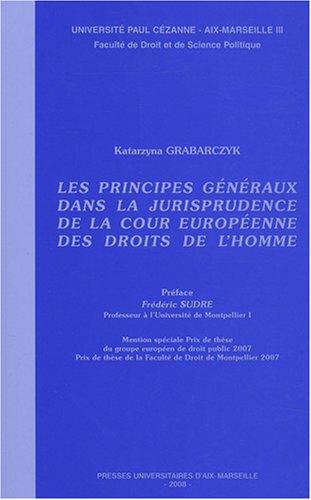 Les principes généraux dans la jurisprudence de la Cour européenne des Droits de l'Homme