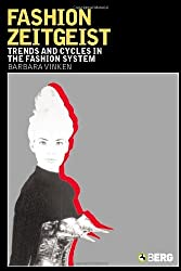 Fashion Zeitgeist: Trends and Cycles in the Fashion System by Barbara Vinken (2004-11-01)