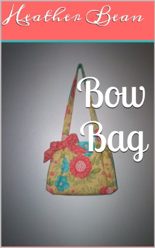 Bow Bag (Bean Bag Designs Book 18) (English Edition) (Purse Bow Bag)