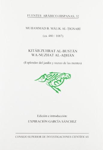 Kitab zuhrat al-bustan wa-nuzhat al-adhan (Esplendor del jardín y recreo de las mentes) (Fuentes Arábico-Hispanas) por Muhammad B. Malik al-Tignari