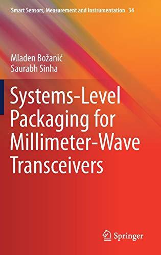 Systems-Level Packaging for Millimeter-Wave Transceivers (Smart Sensors, Measurement and Instrumentation, Band 34)