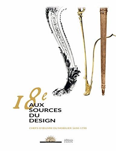 18e, aux sources du design : Chefs-d'oeuvre du mobilier 1650-1790 par Daniel Alcouffe