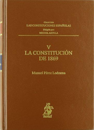 V. La Constitución de 1869 por Manuel Pérez Ledesma Miguel Artola