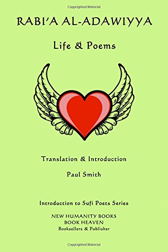 Rabi'a al-Adawiyya - Life & Poems: Volume 58 (Introduction to Sufi Poets Series) por Rabi'a al-Adawiyya