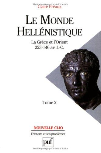 le-monde-hellnistique-tome-2-la-grce-et-lorient-de-la-mort-dalexandre-la-conqute-romaine-de-la-grce-