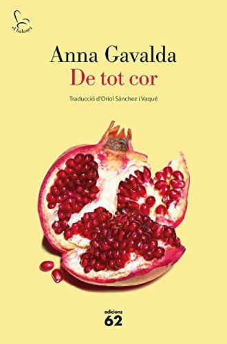 De tot cor (Catalan Edition) por Anna Gavalda