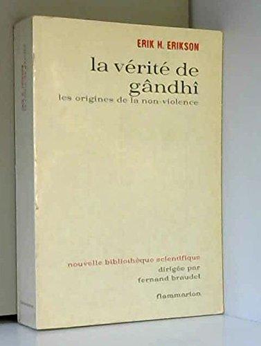 La vérité de Gândhî. Les origines de la non-violence