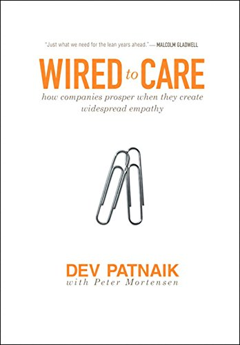 Wired To Care How Companies Prosper When They Create Widespread