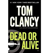 [Dead or Alive] [by: General Tom Clancy]