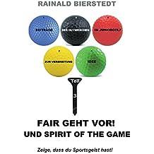 Fair geht vor! Und Spirit of the game (Beiträge zur Verbreitung der Olympischen Idee im Juniorgolf)