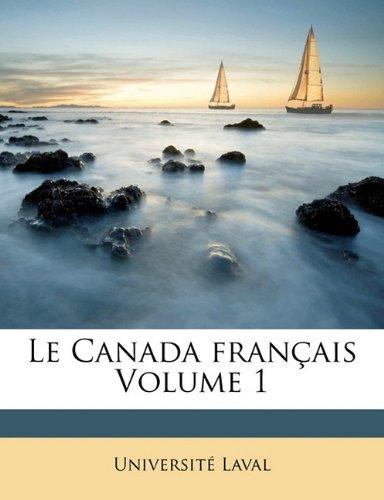 Le Canada Fran Ais Volume 1
