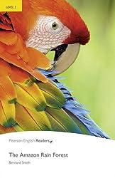 The Amazon Rainforest: Level 2 (Pearson English Graded Readers)