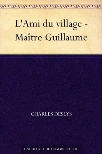 Couverture du livre L'Ami du village - Maître Guillaume